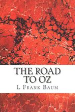 The Road to Oz: (L. Frank Baum Classics Collection) by L. Frank Baum